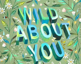 Wild About You art print | Watercolor and Acrylic Painting | inspirational Wall Art | Katie Daisy | 8x10 | 11x14
