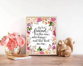 Downloadable Print, My Best Friend, printable wall art, inspirational art, floral print, Instant print