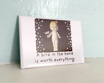 A Bird in The Hand Funny Bisque Dolly Birdie Claudia Doll Magnet