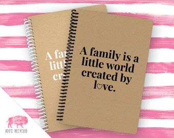 Spiral Notebook | Spiral Journal Planner | Journal | 100% Recycled | Family is created by love | BB034
