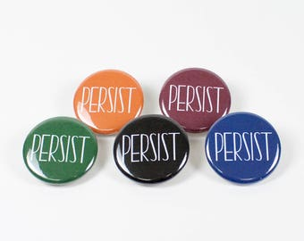 Persist Button – Persist Pin – 1.25 inch Button – She Persisted – Pins for Backpacks – Political Pin – Gift for Women