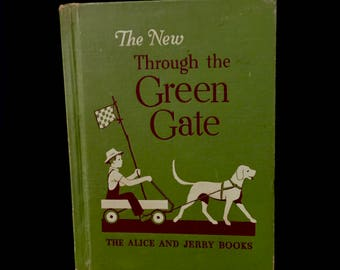 Vintage Alice and Jerry, The New Through The Green Gate,  Mabel O'Donnell, illustrated by Florence and Margaret Hoopes, School Reader, 1940s