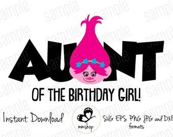 Poppy - Trolls - Aunt of the Birthday Girls - Instant Download - SVG FILES
