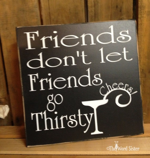 Alcohol Sign Friend Gifts Funny Signs 10x10