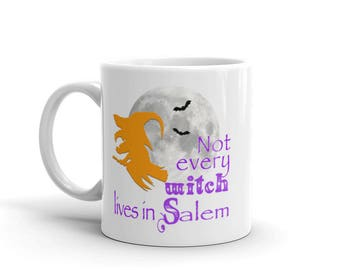Not Every Witch Lives in Salem Mug