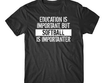 Education Is Important But Softball Is Importanter Funny T-Shirt