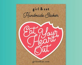 Eat your Heart Out Laptop Stickers, Bullet Journal Stickers, Best Friend Gift for Her, Self Care, Feminist Sticker, Self Love Yourself