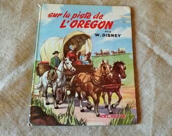 Disney on the 1957 Disney Oregon Trail book vintage child's play toy 50's