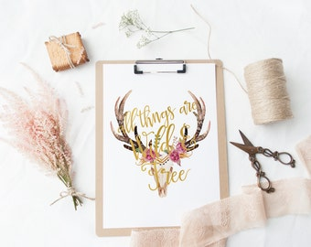 "PRINTABLE Art ""All Things Are Wild and Free"" Typography Art Print Bullhead Art Print Dear Head Art Print Instant Download Floral Bullhead"