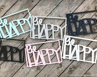 WEEKLY DEAL!!  Be Happy Unfinished Cutout