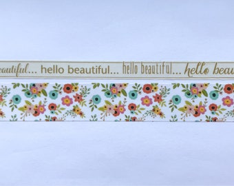 "Skinny Hello Beautiful Script (10mm) and Wide Floral (20mm) Washi Tape 24"" Sample"