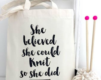 She Believed She Could Knit | Knitting Project Bag | Funny Knitting Bag UK | Gift For Knitters | Knitting Tote | Literary Knitting Gift