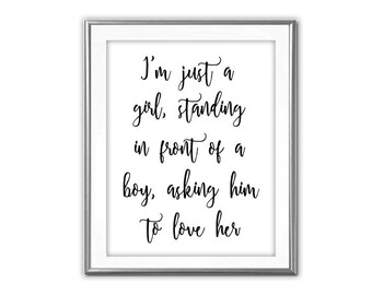 SALE-I'm Just A Girl Standing In Front Of A Boy- Art Print - Wall Art Designs- Gallery Wall- Quote Prints-Wedding Gift-Movie Line