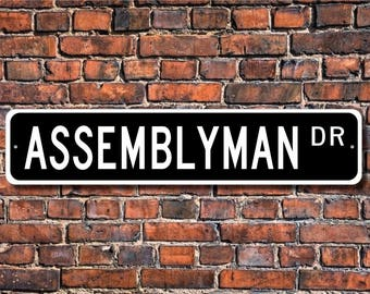 Assemblyman, Assemblyman Gift, Assemblyman sign, Assemblyman decor,  Gift for Assemblyman, Custom Street Sign, Quality Metal Sign