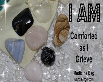Comforted Crystal Medicine Bag I AM Comforted / Grief / Loss of Loved One