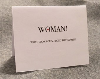Woman! What took you so long to find me?! Card // Valentine's Day Card // Funny Romantic Card // Dating Funny Card // Cute Love // Wedding