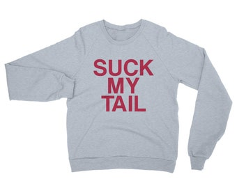 Suck My Tail - Unisex California Fleece Raglan Sweatshirt