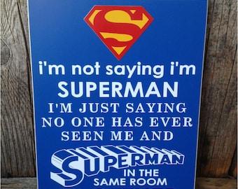 Superman sign, I'm not saying I'm SUPERMAN sign, superhero sign, children home room decor gift family batman spiderman little boys