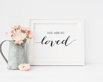 "PRINTABLE Art ""You Are So LOVED"" Print, Black and White Home Decor, Inspirational Quote Poster, Nusery Print Wedding Wall Art Landscape 8x10"