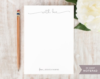 Personalized Notepad - WITH LOVE - Stationery / Stationary Notepad - chic simple with love from note pad / womens girls custom stationary