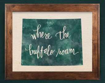 Wyoming Where the buffalo roam hand lettering digital print // Quote print // State art // Gift for Her // Gift for Him // Canvas print