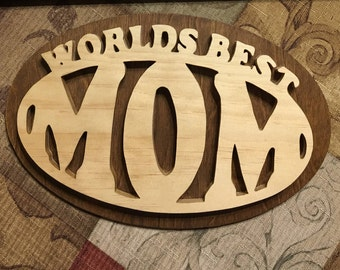 "Handmade wood plaque, ""Worlds Best Mom"" Home Decor"