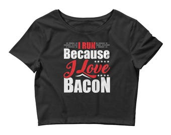 I Love Bacon Funny Women's Crop Top for Runners