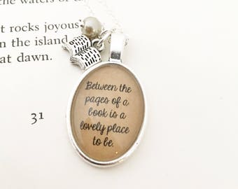 SALE Between the Pages of a Book is a Lovely Place to Be.  Reader Necklace.