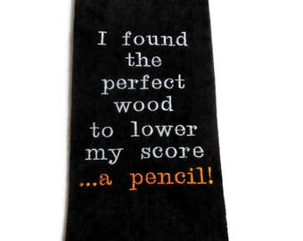 Golf towel, gift for him, funny golfer gift, birthday golf gift, custom golf, embroidered towel, the perfect wood, lower golf score, golfing