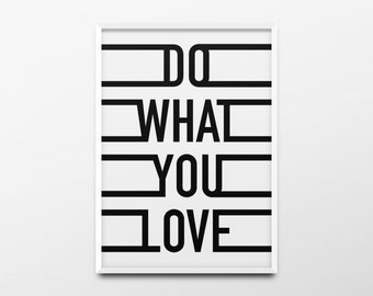 """Typography Print """"Do what you love"""" Black and White Wall Art, Dorm Room Decor, Girls Room Wall Art, Inspirational Quote, Office Decor, Print"""