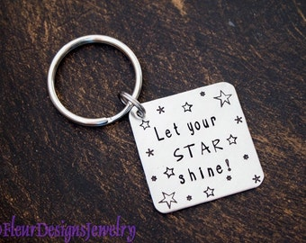 Let Your STAR Shine-- Key Chain, Hand Stamped Key Chain, Message Keychain