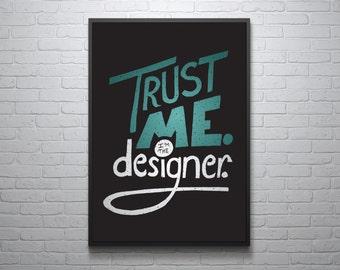 INSTANT DOWNLOAD Trust Me I'm The Designer Digital Download Print