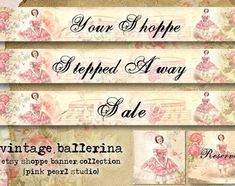Custom Vintage,  Ballerina Shabby Etsy Shop Set, Includes Banner, Avatar, Reserved Listing, Away and Sale
