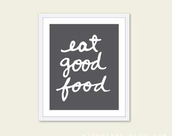 Eat Good Food Art Print - Typographic Kitchen Wall Art - Charcoal and White - Modern Kitchen Decor - Aldari Art