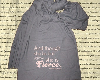 Though She Be But Little She is Fierce - Shakespeare Quote Scarf - Womens Scarf -- Midsummer Nights Dream, - Gift Friendly - Book Reader