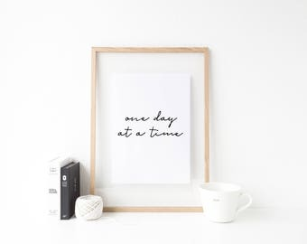 One Day At A Time - Physical Poster - Modern Minimalist Print - Inspirational gallery wall art - Black & White Print - Home Office Gift