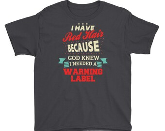 I Have Red Hair And Warning Label Youth Short Sleeve T-Shirt