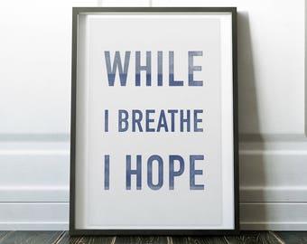 While I Breathe, I Hope - Woodblock Style Print on Canvas