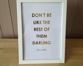 Coco Chanel Print - Coco Chanel Quote - Don't be like the rest of them darling - Coco Chanel Typographic Print - Real Foil Print