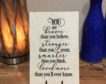 """You are braver than you believe, Corian Tile, 6.5""""x9"""""""