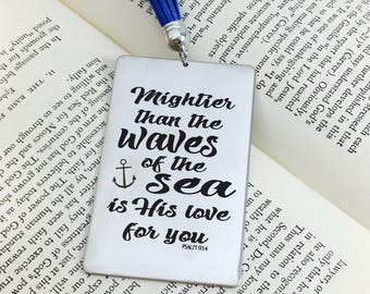 Mightier than the waves of the sea is His love for you, Bookmark, Metal Bookmark, Engraved Bookmark, Tassel Bookmark, Bible Study