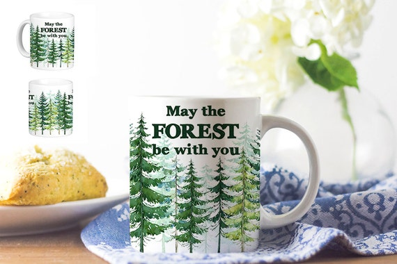 Coffee Mug May The Forest Be With You - Trees and Nature Coffee Mug