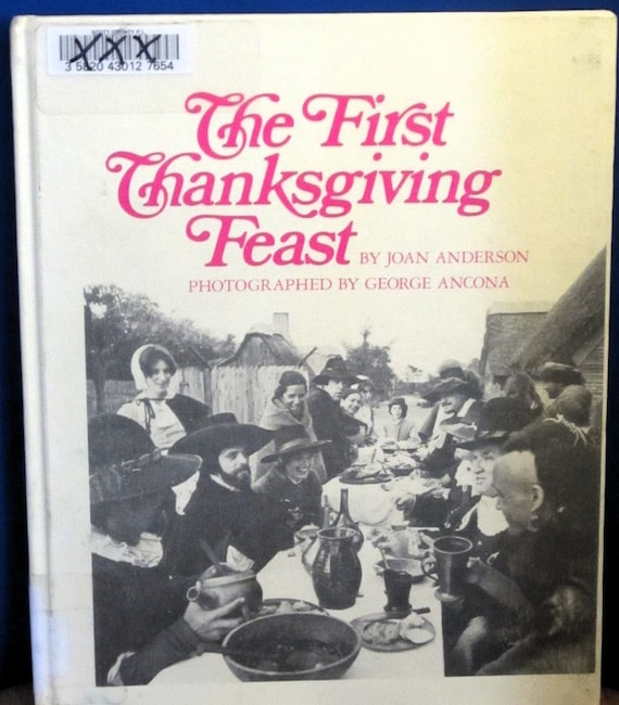 The First Thanksgiving Feast + Joan Anderson + George Ancona, photographer + 1984 + Vintage Kids Book