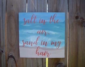 Beach Sign, Salt in the Air, Sand in my Hair, Wooden Quote Sign, Beach Quote, Beach Cottage Decor, Ocean Sign, Camp Sign, Free Shipping