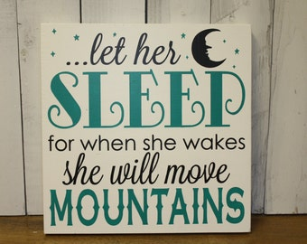 Let her SLEEP Sign/for when she wakes/she will move MOUNTAINS/Baby Sign/Child Sign/Baby Gift/Shower Gift/Baby Decor/Baby Girl/Teal/Gray