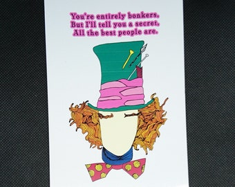 A6 Glossy Print - Disney - Alice in Wonderland - Madhatter - You Must Be Bonkers