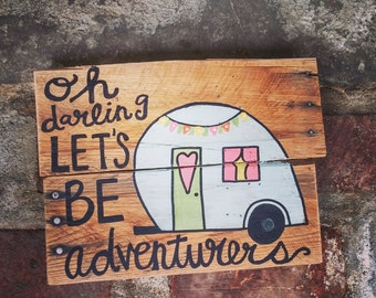 Pallet Sign Oh Darling Let's Be Adventurers, Reclaimed Wood Sign, Wood Adventure Sign, Wall Decor Adventure,