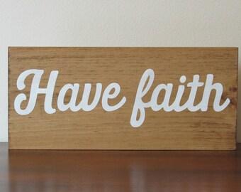 Have faith sign rustic modern home décor wood sign