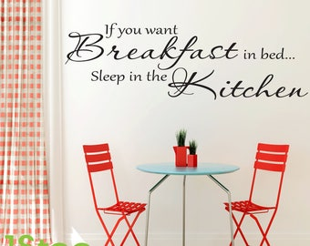 If You Want Breakfast In Bed Wall Sticker Quote - Kitchen Wall Art Decal X174