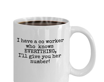 Funny Office Mug, Funny Office Gift, Co worker Gift, Gift for Her, Office Mug, Co worker Who Knows Everything.